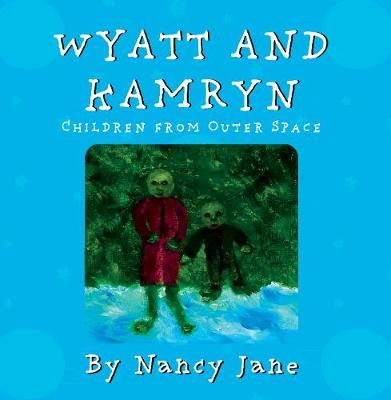 Wyatt and Kamryn, Children from Outer Space: Will you be on the ship? (Paperback)