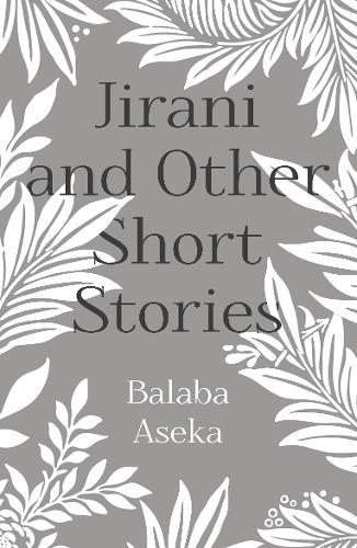 Jirani and Other Short Stories: Seven Stories from Uganda (Paperback)
