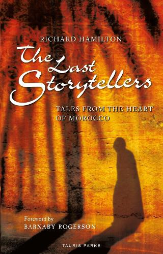 The Last Storytellers: Tales from the Heart of Morocco (Paperback)