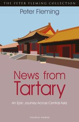 News from Tartary: An Epic Journey Across Central Asia (Paperback)