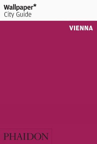 Wallpaper* City Guide Vienna - Wallpaper (Paperback)