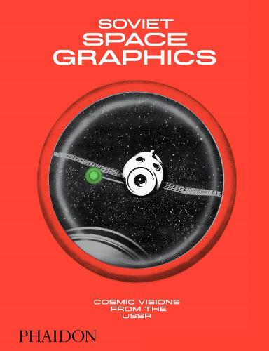 Soviet Space Graphics: Cosmic Visions from the USSR (Hardback)