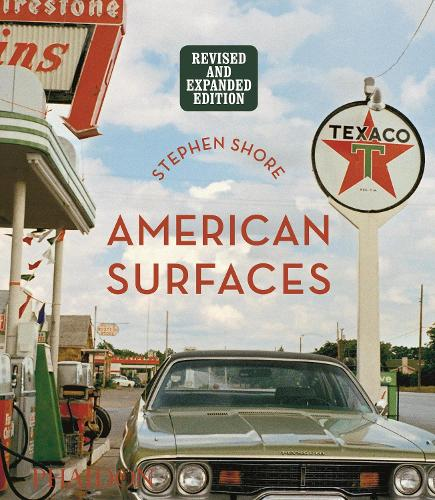 Stephen Shore: American Surfaces: Revised & Expanded Edition (Hardback)