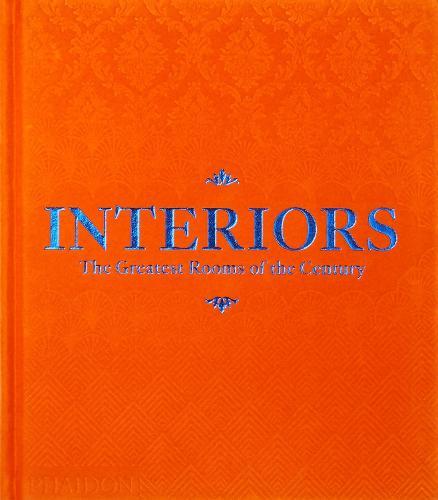 Interiors (Orange Edition): The Greatest Rooms of the Century (Hardback)