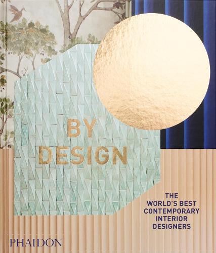 By Design: The World's Best Contemporary Interior Designers (Hardback)