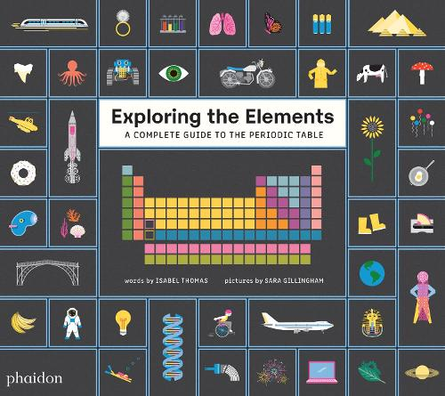 Exploring the Elements: A Complete Guide to the Periodic Table (Hardback)