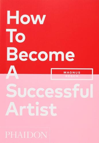 How To Become A Successful Artist (Paperback)