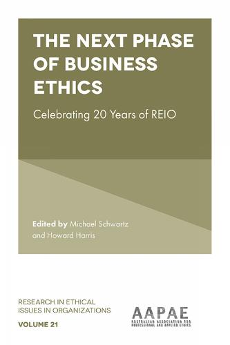 The Next Phase of Business Ethics: Celebrating 20 Years of REIO - Research in Ethical Issues in Organizations 21 (Hardback)