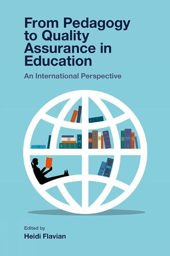 From Pedagogy to Quality Assurance in Education: An International Perspective (Hardback)