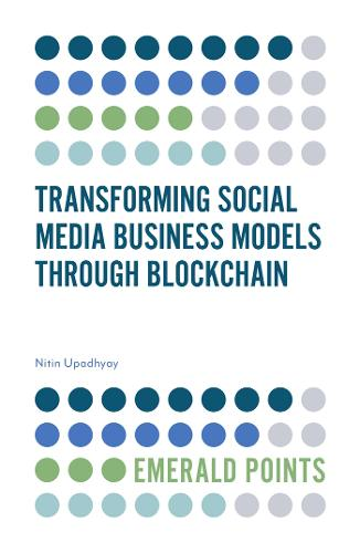Transforming Social Media Business Models Through Blockchain - Emerald Points (Paperback)
