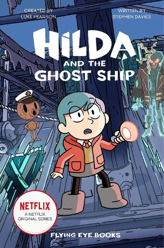 Hilda and the Ghost Ship - Hilda Netflix Original Series Tie-In Fiction (Paperback)
