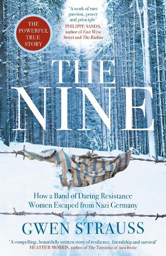 The Nine: How a Band of Daring Resistance Women Escaped from Nazi Germany (Hardback)