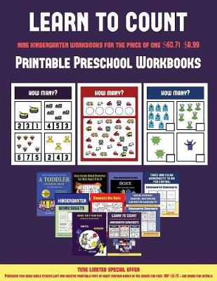 Printable Preschool Workbooks (Learn to Count for Preschoolers): A Full-Color Counting Workbook for Preschool/Kindergarten Children. - Printable Preschool Workbooks 4 (Paperback)
