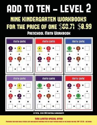 Preschool Math Workbook (Add to Ten - Level 2): 30 Full Color Preschool/Kindergarten Addition Worksheets That Can Assist with Understanding of Math - Preschool Math Workbook (Add to Ten - Level 2) 8 (Paperback)