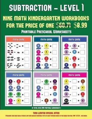 Printable Preschool Worksheets (Kindergarten Subtraction/taking away Level 1): 30 full color preschool/kindergarten subtraction worksheets that can assist with understanding of math (includes 8 additional PDF books worth $60.71) - Printable Preschool Worksheets 10 (Paperback)