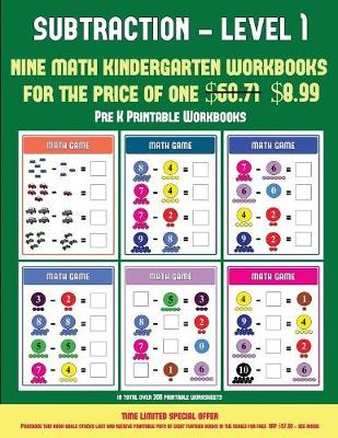 Pre K Printable Workbooks (Kindergarten Subtraction/taking away Level 1): 30 full color preschool/kindergarten subtraction worksheets that can assist with understanding of math (includes 8 additional PDF books worth $60.71) - Pre K Printable Workbooks 10 (Paperback)