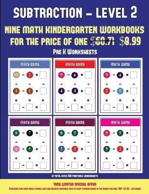 Pre K Worksheets (Kindergarten Subtraction/taking away Level 2): 30 full color preschool/kindergarten subtraction worksheets (includes 8 printable kindergarten PDF books worth $60.71) - Pre K Worksheets 11 (Paperback)