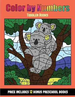 Toddler Books (Color by Number - Animals): 36 Color by Number - Animal Activity Sheets Designed to Develop Pen Control and Number Skills in Preschool Children. the Price of This Book Includes 12 Printable PDF Kindergarten Workbooks - Toddler Books 31 (Paperback)