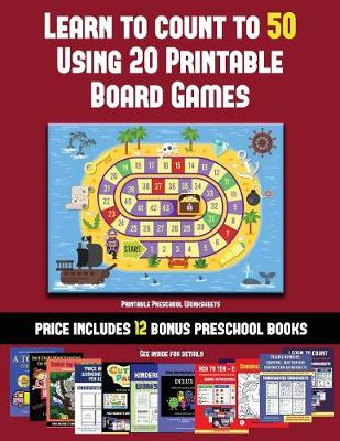 Printable Preschool Worksheets (Learn to Count to 50 Using 20 Printable Board Games): A full-color workbook with 20 printable board games for preschool/kindergarten children. - Printable Preschool Worksheets 34 (Paperback)