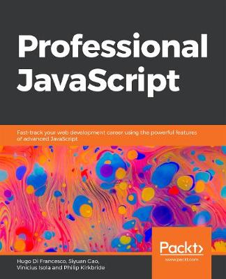 Professional JavaScript: Take your Javascript programming to the next level with strategies and techniques commonly used in modern full-stack development (Paperback)