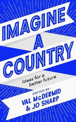 Imagine A Country: Ideas for a Better Future (Hardback)