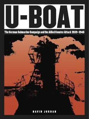 U-Boat: The German Submarine Campaign and the Allied Counter Attack 1939-1945 - The Essential Identification Guide (Paperback)