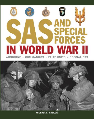 SAS and Special Forces in World War II: Airborne - Commandos - Elite Units - Specialists (Paperback)