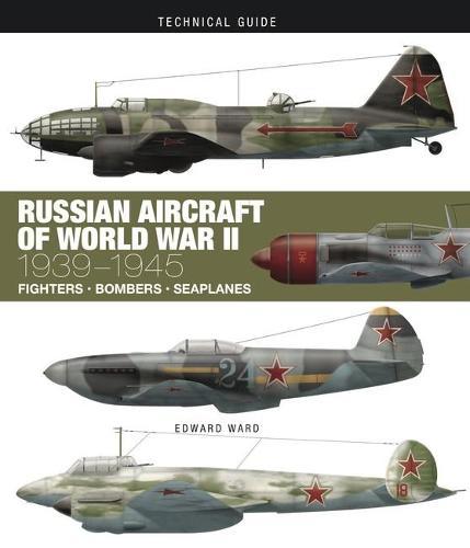 Russian Aircraft of World War II - Technical Guides (Hardback)