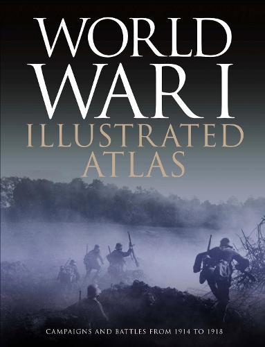 World War I Illustrated Atlas (Hardback)