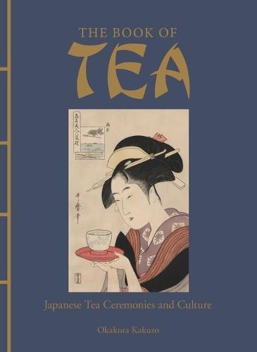 The Book of Tea: Japanese Tea Ceremonies and Culture - Chinese Bound (Hardback)