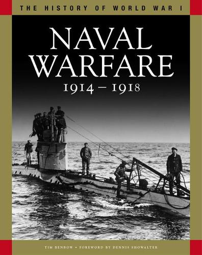 Naval Warfare 1914-1918: From Coronel to the Atlantic and Zeebrugge - The History of WWI (Paperback)