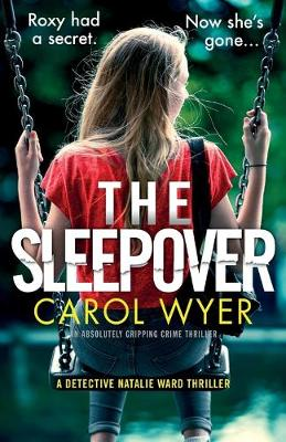 The Sleepover: An absolutely gripping crime thriller - Detective Natalie Ward 4 (Paperback)