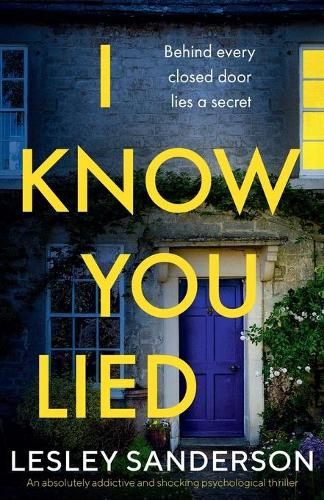 I Know You Lied: An absolutely addictive and shocking psychological thriller (Paperback)