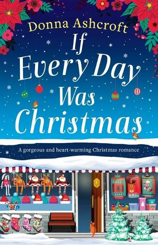 If Every Day Was Christmas: A gorgeous and heart-warming Christmas romance (Paperback)