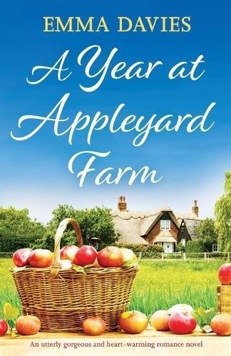A Year at Appleyard Farm: An utterly gorgeous and heartwarming romance novel (Paperback)