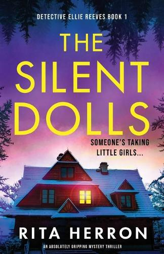 The Silent Dolls: An absolutely gripping mystery thriller - Detective Ellie Reeves 1 (Paperback)