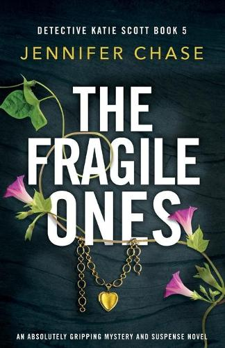 The Fragile Ones: An absolutely gripping mystery and suspense novel - Detective Katie Scott 5 (Paperback)