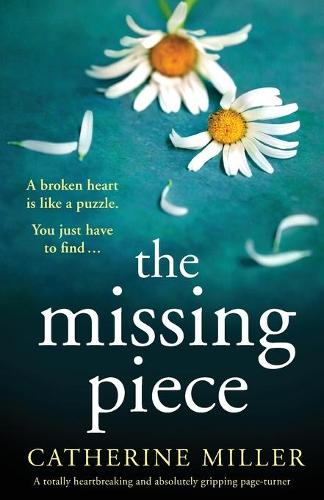 The Missing Piece: A totally heartbreaking and absolutely gripping page-turner (Paperback)