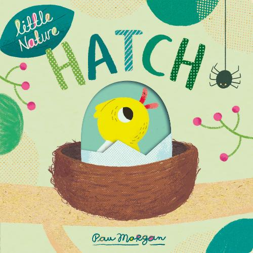 Hatch - Little Nature (Board book)