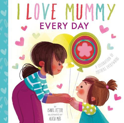 I Love Mummy Every Day (Board book)