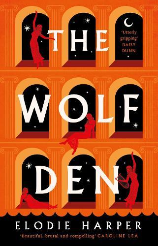 The Wolf Den by Elodie Harper | Waterstones