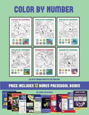 Color By Number Practice for Toddlers (Color by Number): 20 printable color by number worksheets for preschool/kindergarten children. The price of this book includes 12 printable PDF kindergarten/preschool workbooks - Color by Number Practice for Toddlers 37 (Paperback)