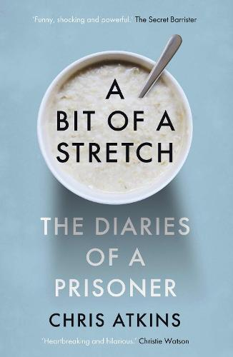 A Bit of a Stretch: The Diaries of a Prisoner (Hardback)