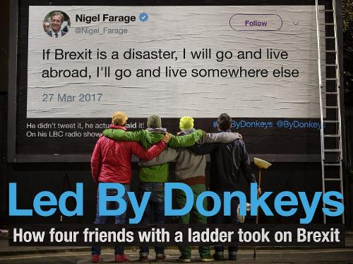 Led by Donkeys: How four friends with a ladder took on Brexit (Hardback)
