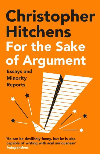 For the Sake of Argument: Essays and Minority Reports (Paperback)