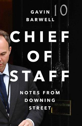 Chief of Staff: Notes from Downing Street (Hardback)