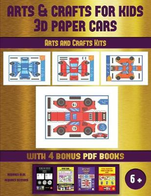 Arts and Crafts Kits (Arts and Crafts for kids - 3D Paper Cars): A great DIY paper craft gift for kids that offers hours of fun - Arts and Crafts Kits 52 (Paperback)