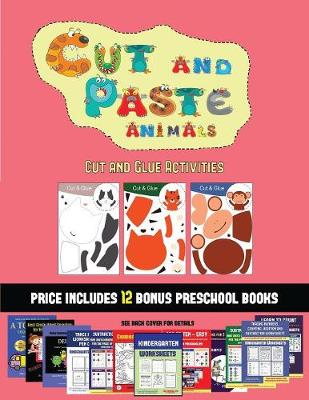 Cut and Glue Activities (Cut and Paste Animals): A great DIY paper craft gift for kids that offers hours of fun - Cut and Glue Activities 51 (Paperback)