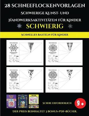 Schnelles Basteln fur Kinder 28 Schneeflockenvorlagen - Schwierige Kunst- und Handwerksaktivitaten fur Kinder: Kunsthandwerk fur Kinder - Schnelles Basteln Fur Kinder 4 (Paperback)