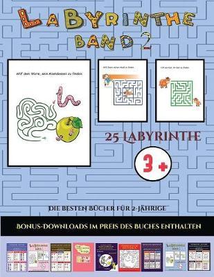 Die besten Bucher fur 2-Jahrige (Band 2): 25 vollfarbig bedruckbare Labyrinth-Arbeitsblatter fur Vorschul-/Kindergartenkinder - Die Besten Bucher Fur 2-Jahrige 23 (Paperback)